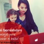 Mamá Emprendedora, 5 consejos para llegar al éxito