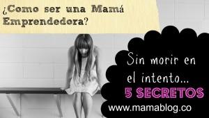 mama emprendedora 5 secretos