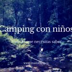 Camping con niños, Parte I PREPARATE