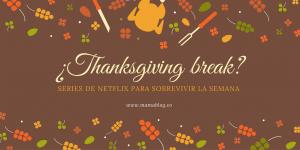 series-de-netflix-para-thanksgiving-break