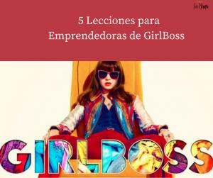 GirlBoss Netflix lecciones para emprendedoras