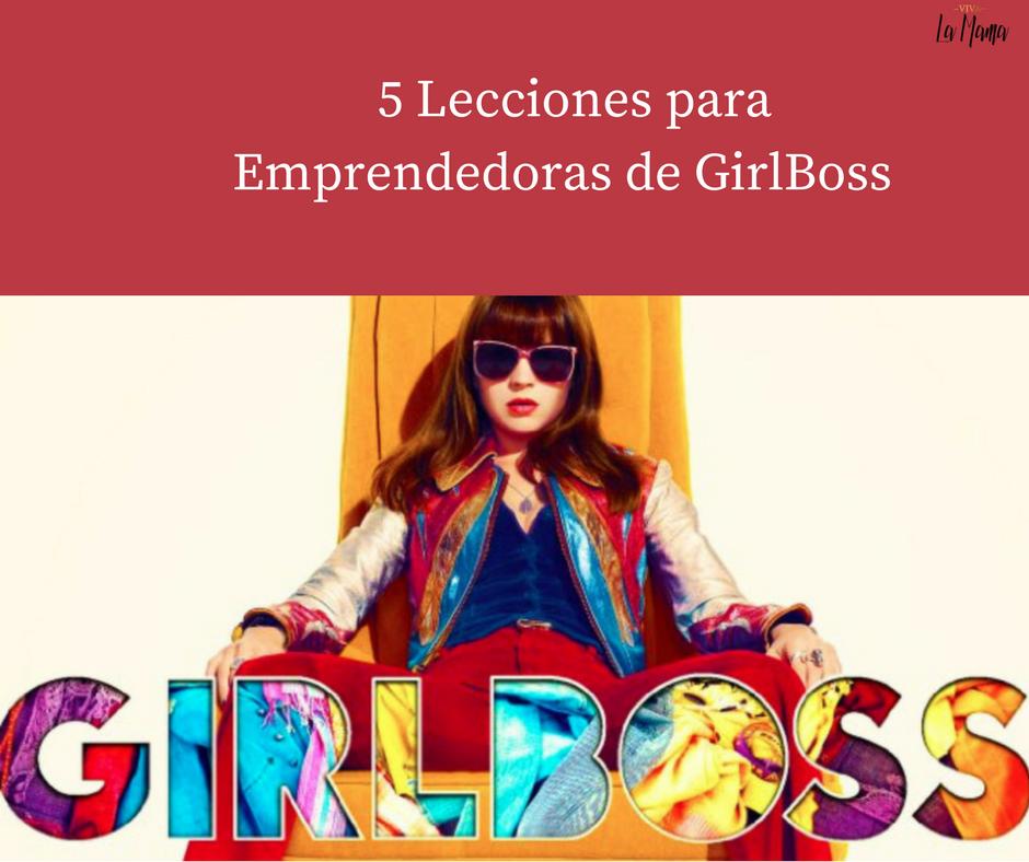 5 lecciones de GirlBoss para emprendedoras