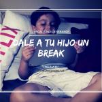 Dale a tu hijo un break y relájate!